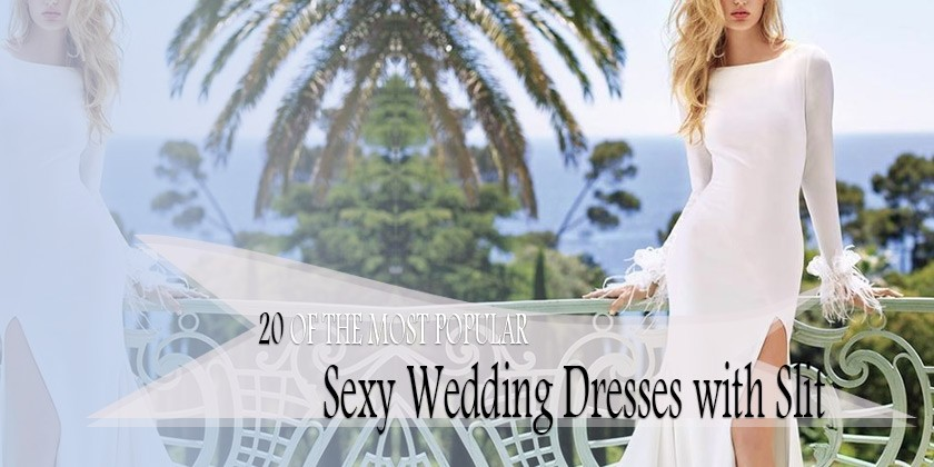 Top 20 Sexy Wedding Dresses With Slit