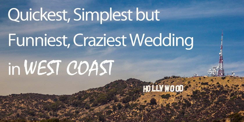Quickest Simplest but Funniest Craziest Wedding in West Coast ——Destination Wedding Planning